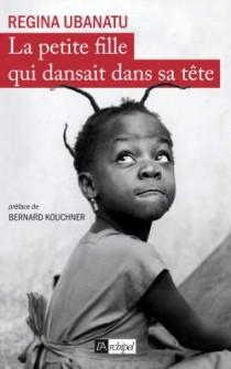 Regina UBANATU - La petite fille qui dansait dans sa tête